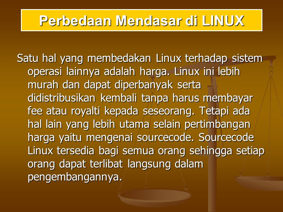 Linux disusun berdasarkan standar system operasi POSIX yang sebenarnya diturunkan berdasarkan fungsi kerja UNIX.