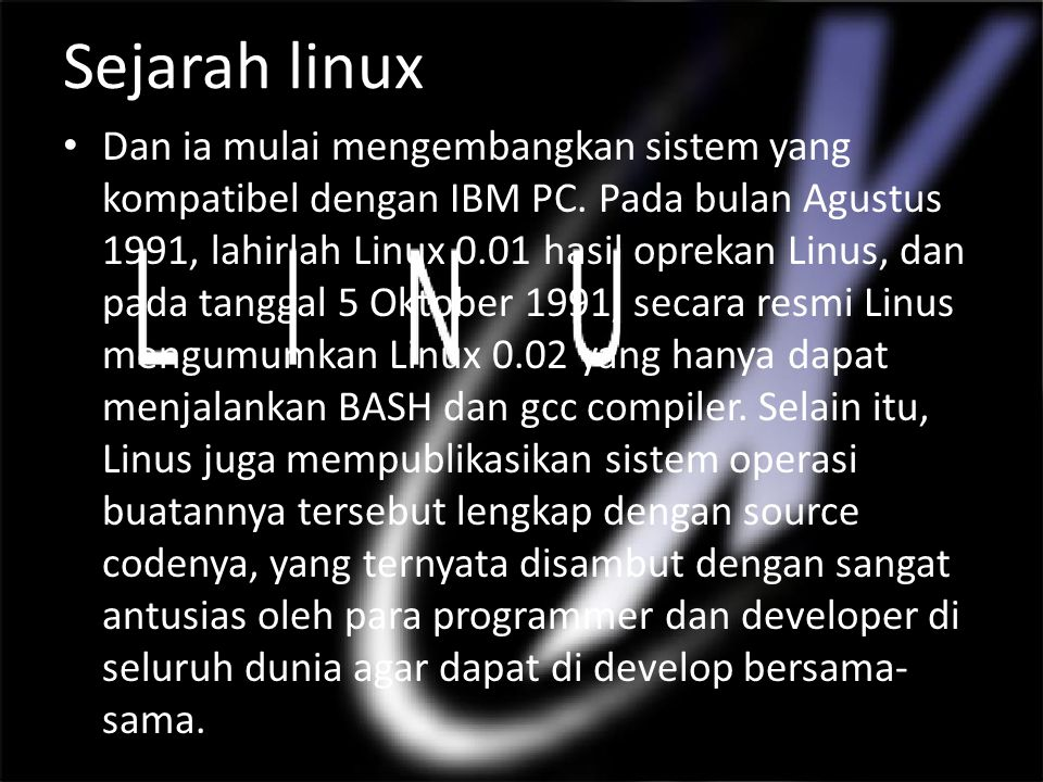 Sejarah linux Dan ia mulai mengembangkan sistem yang kompatibel dengan IBM PC.