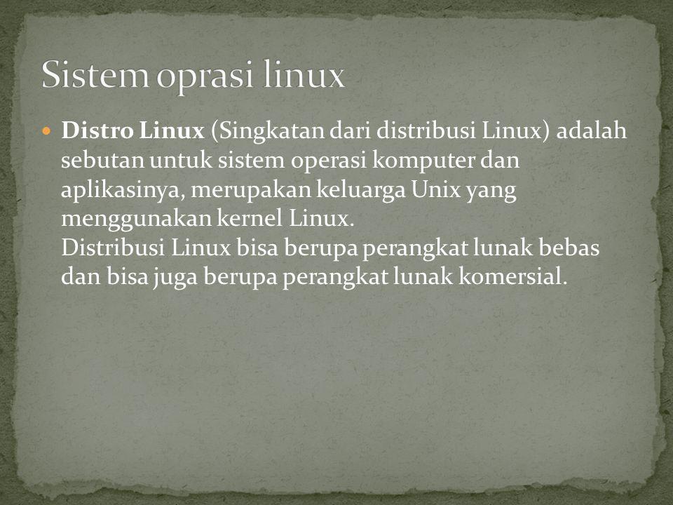 Distro Linux (Singkatan dari distribusi Linux) adalah sebutan untuk sistem operasi komputer dan aplikasinya, merupakan keluarga Unix yang menggunakan kernel Linux.