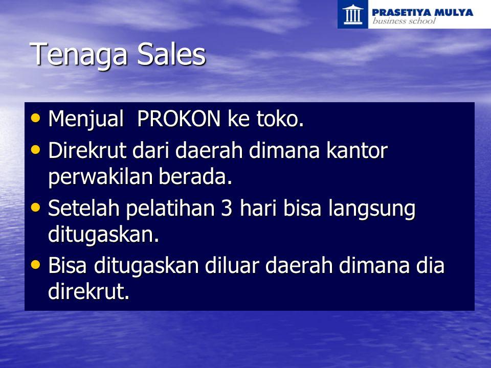 Tenaga Sales Menjual PROKON ke toko. Menjual PROKON ke toko. Direkrut dari daerah dimana kantor perwakilan berada. Direkrut dari daerah dimana kantor