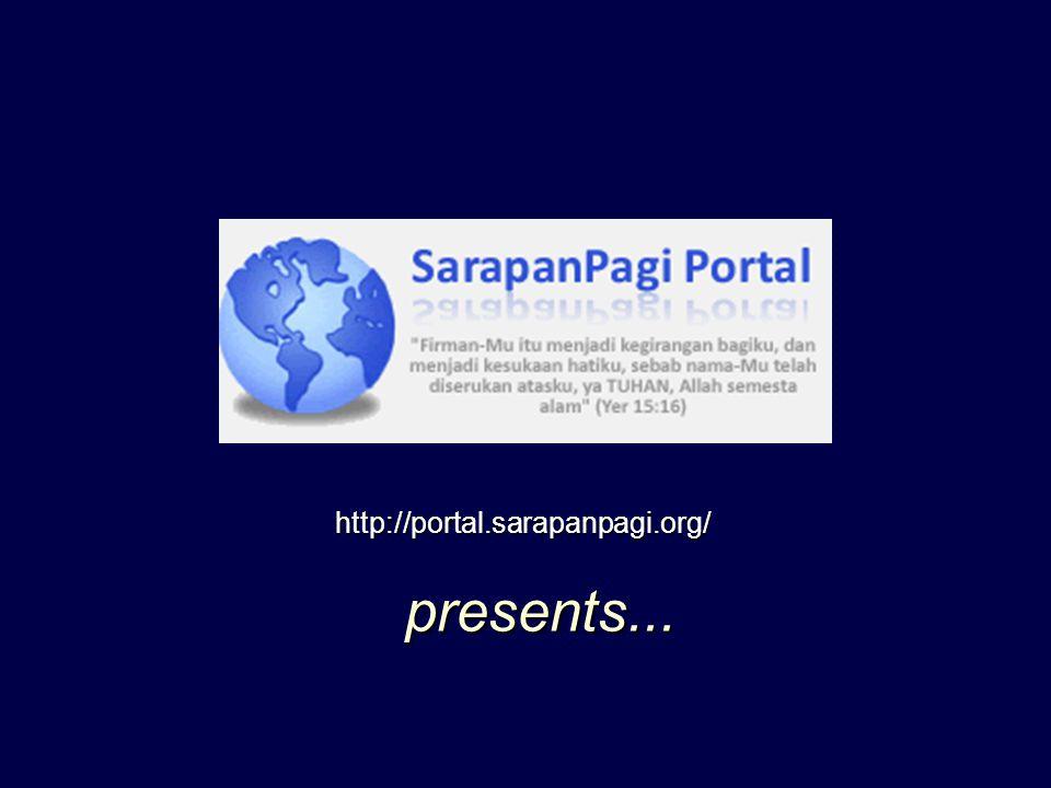 presents... http://portal.sarapanpagi.org/
