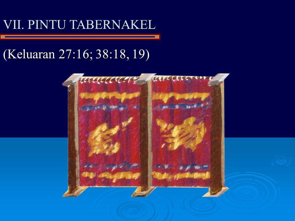 VII. PINTU TABERNAKEL (Keluaran 27:16; 38:18, 19)
