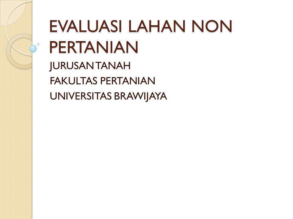 EVALUASI LAHAN NON PERTANIAN JURUSAN TANAH FAKULTAS PERTANIAN UNIVERSITAS BRAWIJAYA