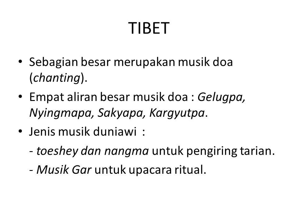 TIBET Sebagian besar merupakan musik doa (chanting).