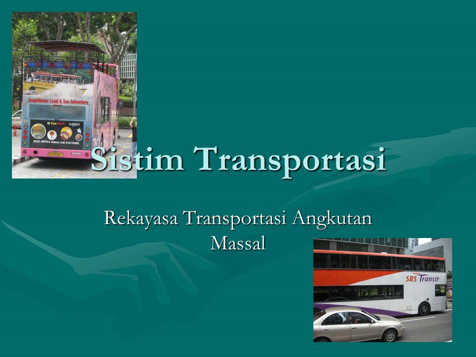 Sistim Transportasi Rekayasa Transportasi Angkutan Massal