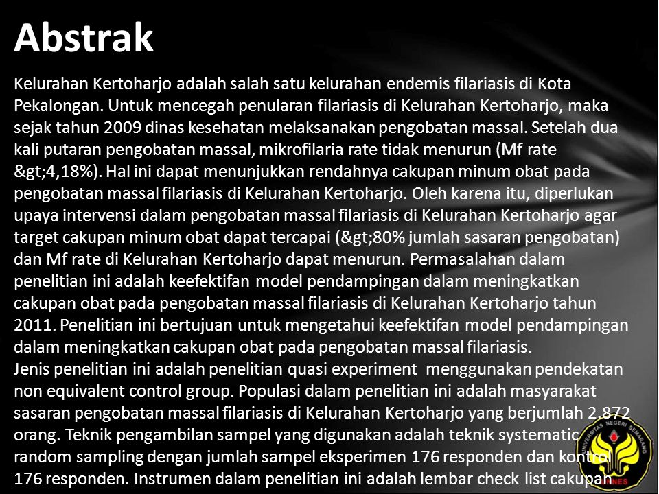 Abstrak Kelurahan Kertoharjo adalah salah satu kelurahan endemis filariasis di Kota Pekalongan. Untuk mencegah penularan filariasis di Kelurahan Kerto