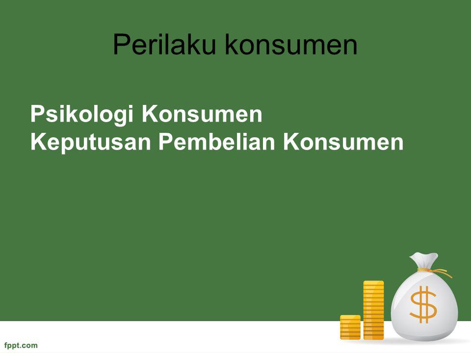 Perilaku konsumen Psikologi Konsumen Keputusan Pembelian Konsumen