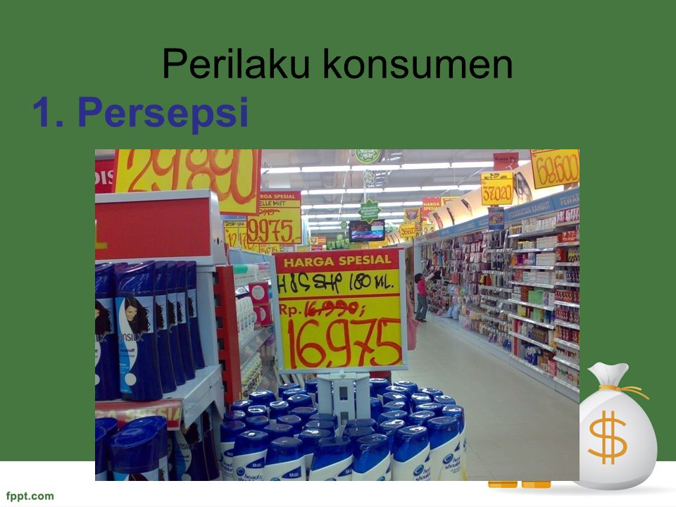 Perilaku konsumen 1. Persepsi