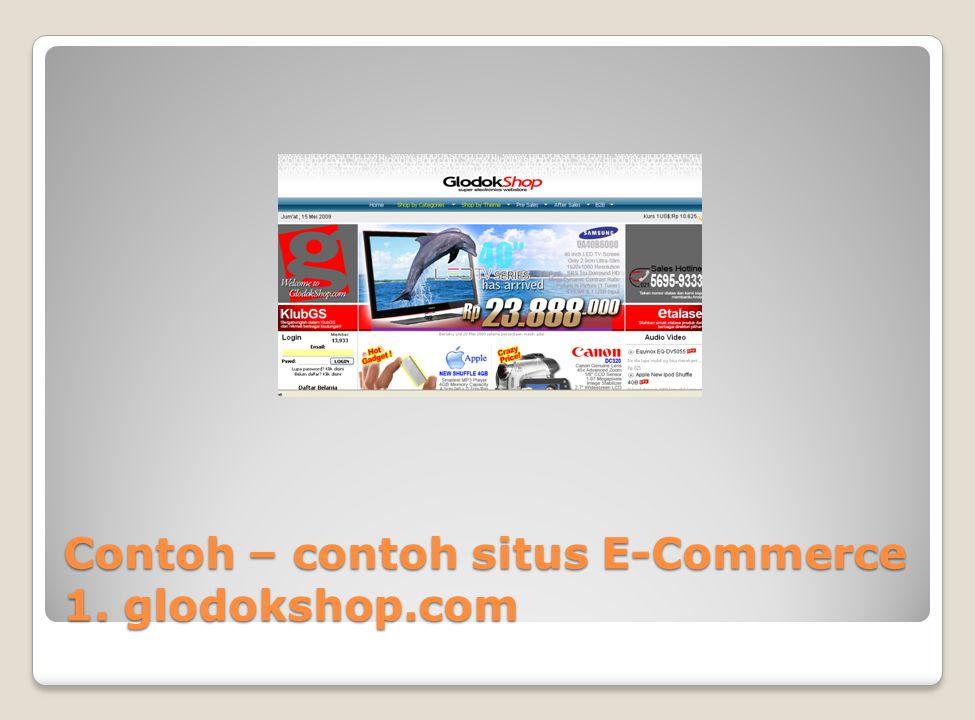 Contoh – contoh situs E-Commerce 1. glodokshop.com