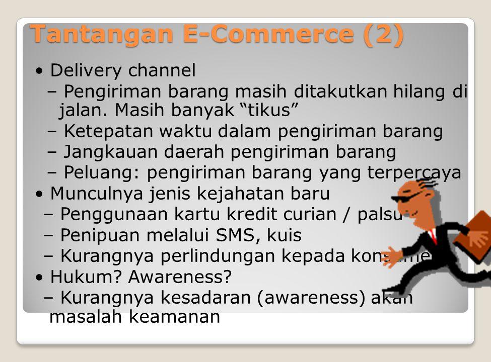 """Tantangan E-Commerce (2) Delivery channel – Pengiriman barang masih ditakutkan hilang di jalan. Masih banyak """"tikus"""" – Ketepatan waktu dalam pengirima"""