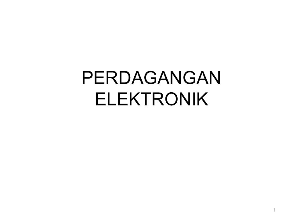 Pendahuluan Perdagangan elektronik (e-commerce), merupakan suatu transaksi dagang yang dilakukan secara online dalam suatu jaringan komputer yang tertata dalam database antara pihak penyedia produk dengan pihak yang membutuhkan produk.