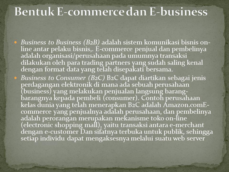 Business to Business (B2B) adalah sistem komunikasi bisnis on- line antar pelaku bisnis,.