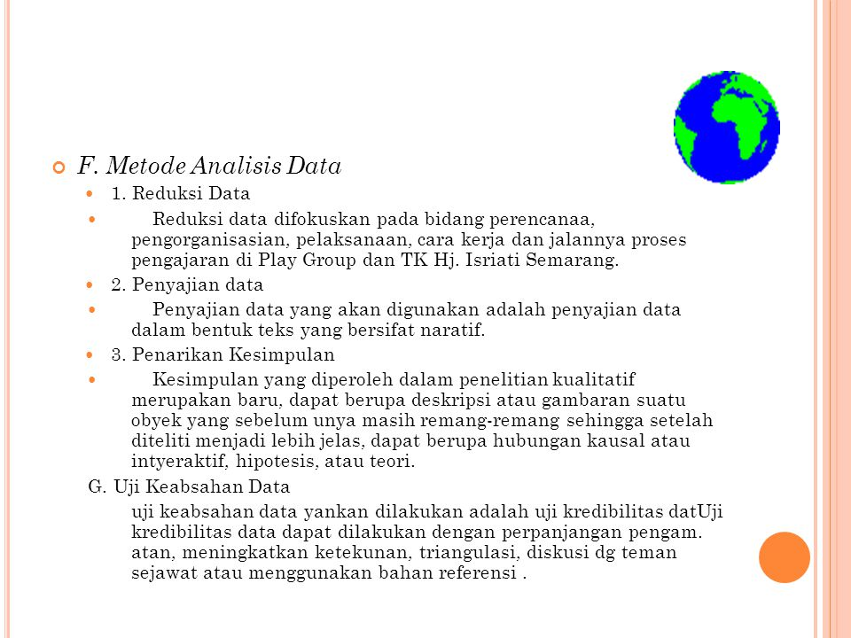 F. Metode Analisis Data 1. Reduksi Data Reduksi data difokuskan pada bidang perencanaa, pengorganisasian, pelaksanaan, cara kerja dan jalannya proses
