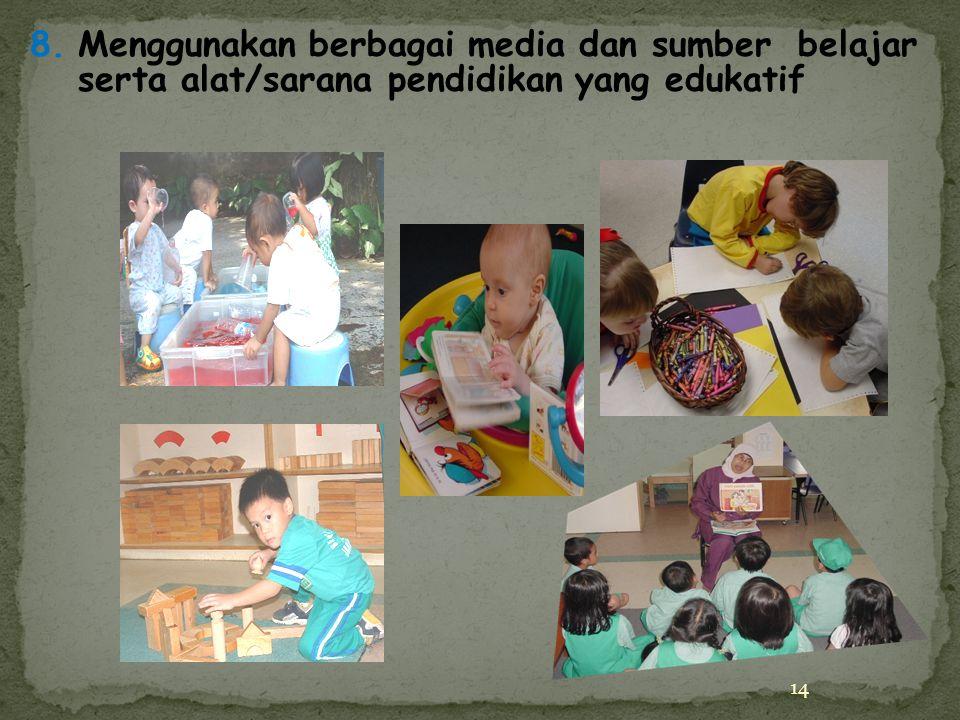 13 (1) Berpusat pada anak, (2) Berorientasi pada perkembangan anak, (3) Berorientasi pada kebutuhan anak, (4) Belajar melalui bermain 5.Pembelajaran A