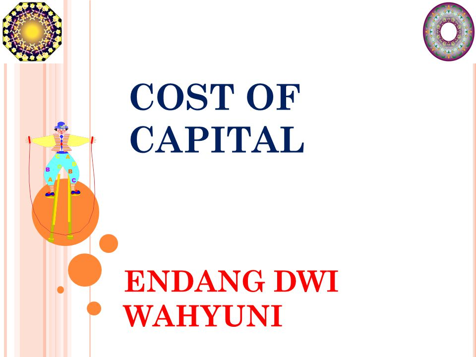 COST OF CAPITAL ENDANG DWI WAHYUNI