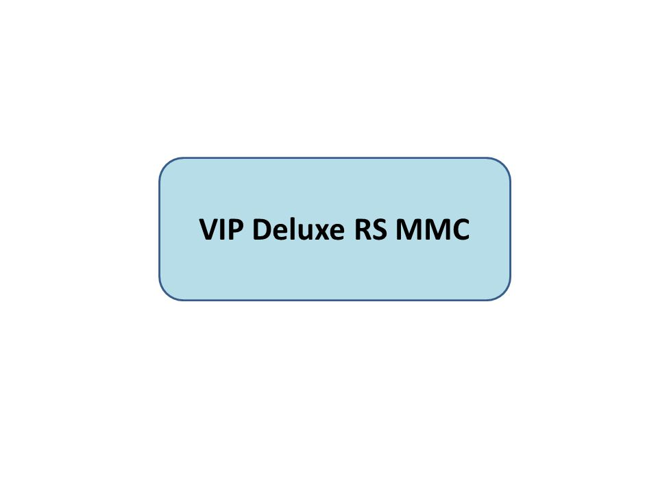 VIP Deluxe RS MMC