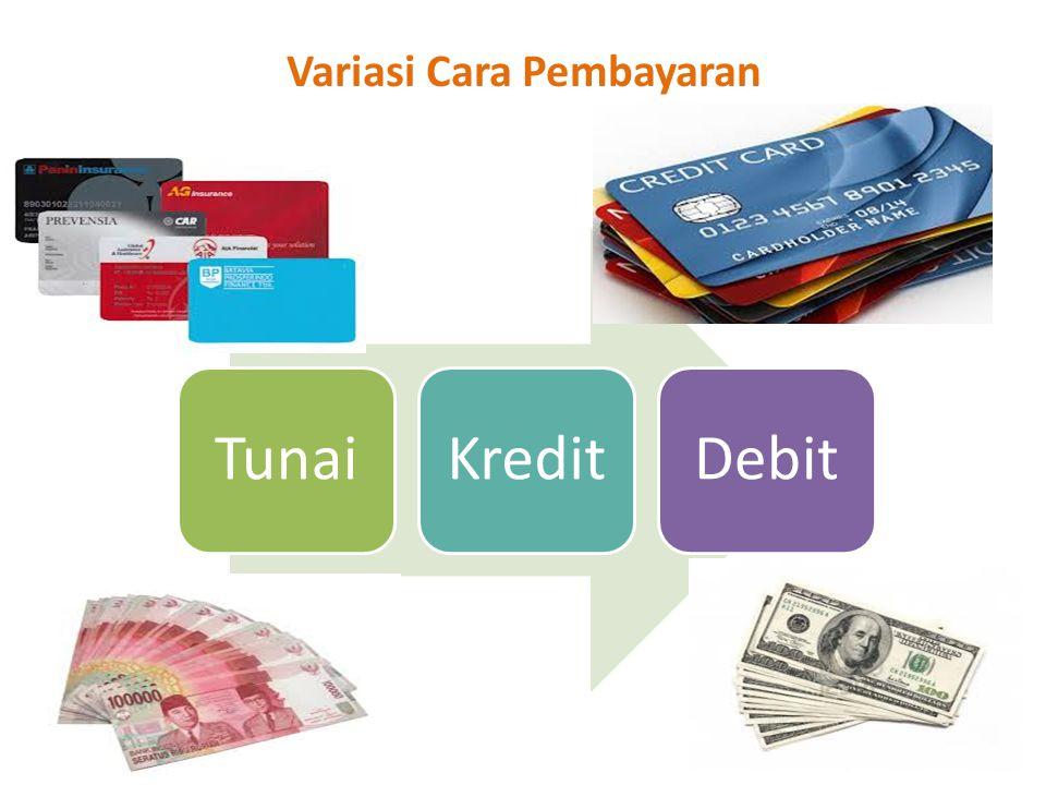 Variasi Cara Pembayaran Tunai Kredit Debit