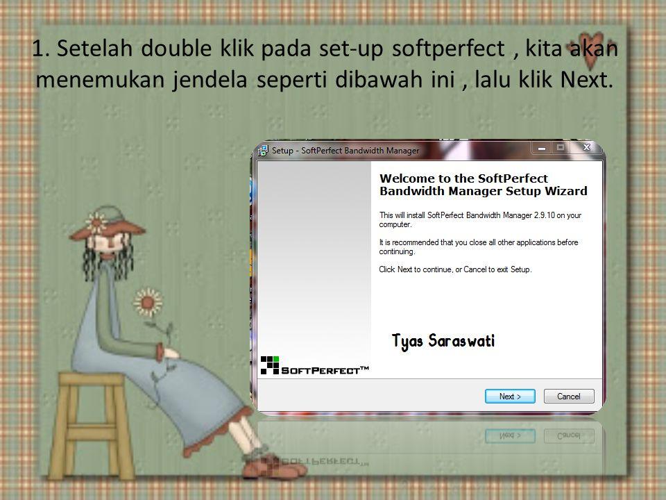 1. Setelah double klik pada set-up softperfect, kita akan menemukan jendela seperti dibawah ini, lalu klik Next.