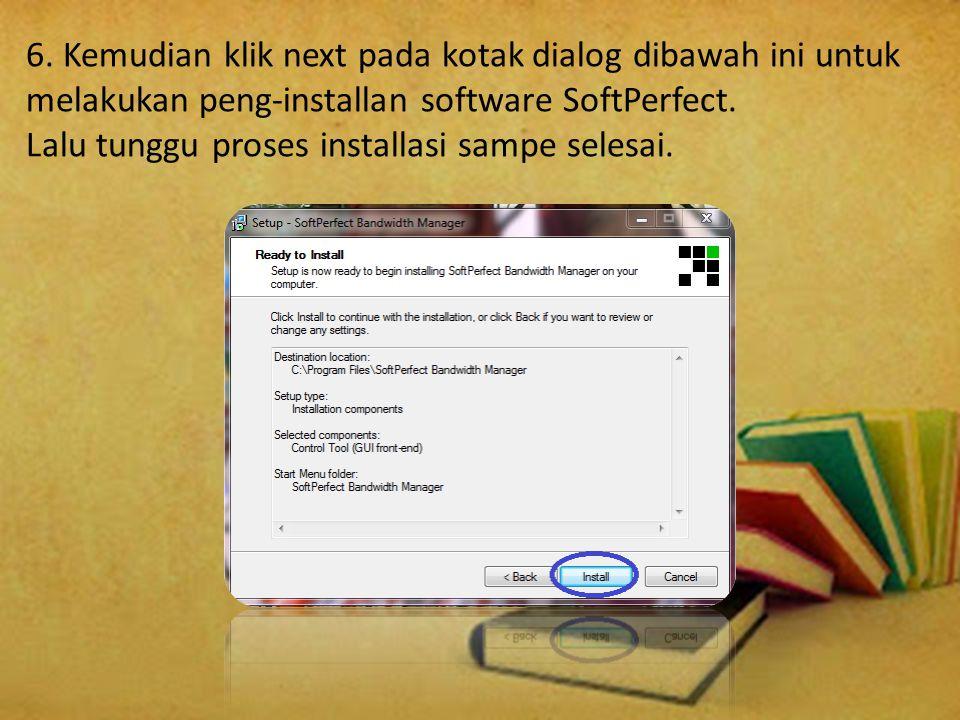6. Kemudian klik next pada kotak dialog dibawah ini untuk melakukan peng-installan software SoftPerfect. Lalu tunggu proses installasi sampe selesai.