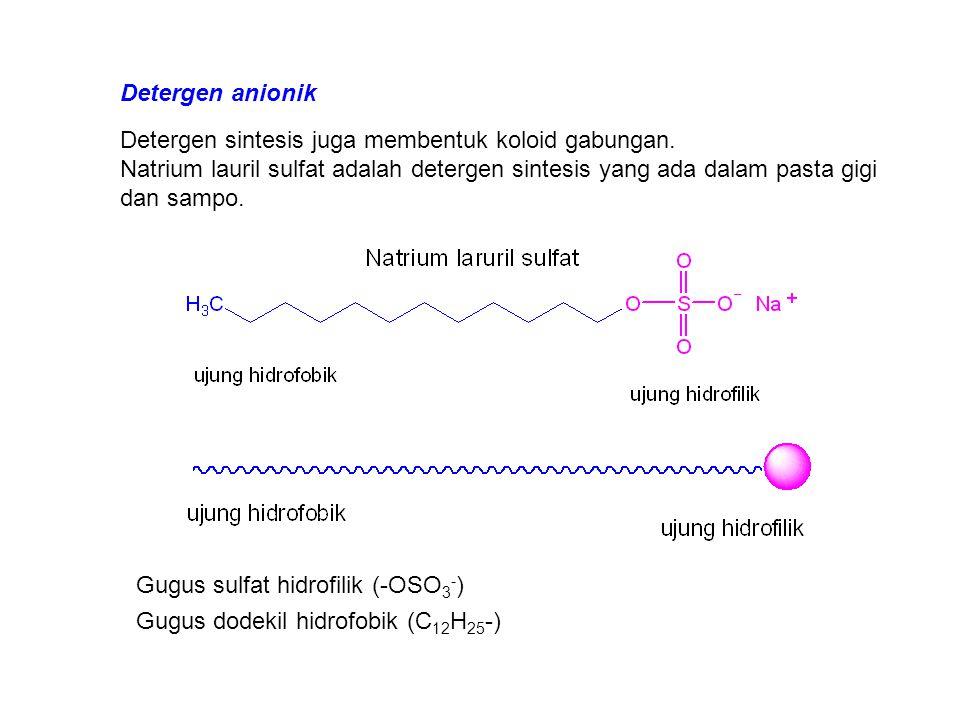 Detergen sintesis juga membentuk koloid gabungan. Natrium lauril sulfat adalah detergen sintesis yang ada dalam pasta gigi dan sampo. Gugus sulfat hid