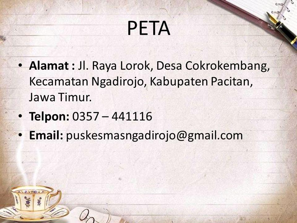 PETA Alamat : Jl. Raya Lorok, Desa Cokrokembang, Kecamatan Ngadirojo, Kabupaten Pacitan, Jawa Timur. Telpon: 0357 – 441116 Email: puskesmasngadirojo@g