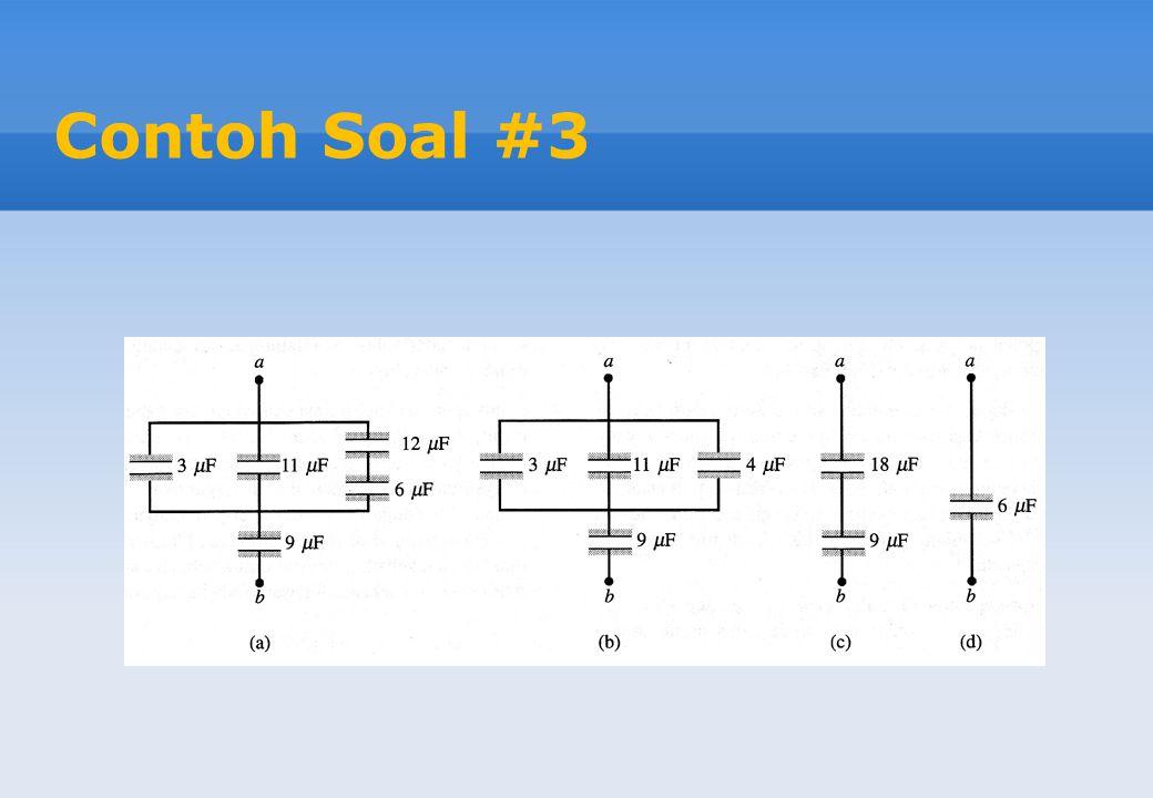 Strategi Penyelesaian Soal Menghitung Potensial Listrik o Jika sebuah kapasitor memiliki muatan Q, maka pelat pada potensial yang lebih tinggi bermuatan +Q dan pelat lainnya bermuatan -Q o Jika disambung secara seri, kapasitor kapasitor selalu mempunyai muatan yang sama, beda potensial berbeda kecuali kapasitansinya sama dan beda potensial total adalah jumlah beda potensial individu o Jika disambung secara paralel, kapasitor kapasitor selalu mempunyai beda potensial yang sama, muatan berbeda kecuali kapasitansinya sama dan muatan total adalah jumlah muatan individu