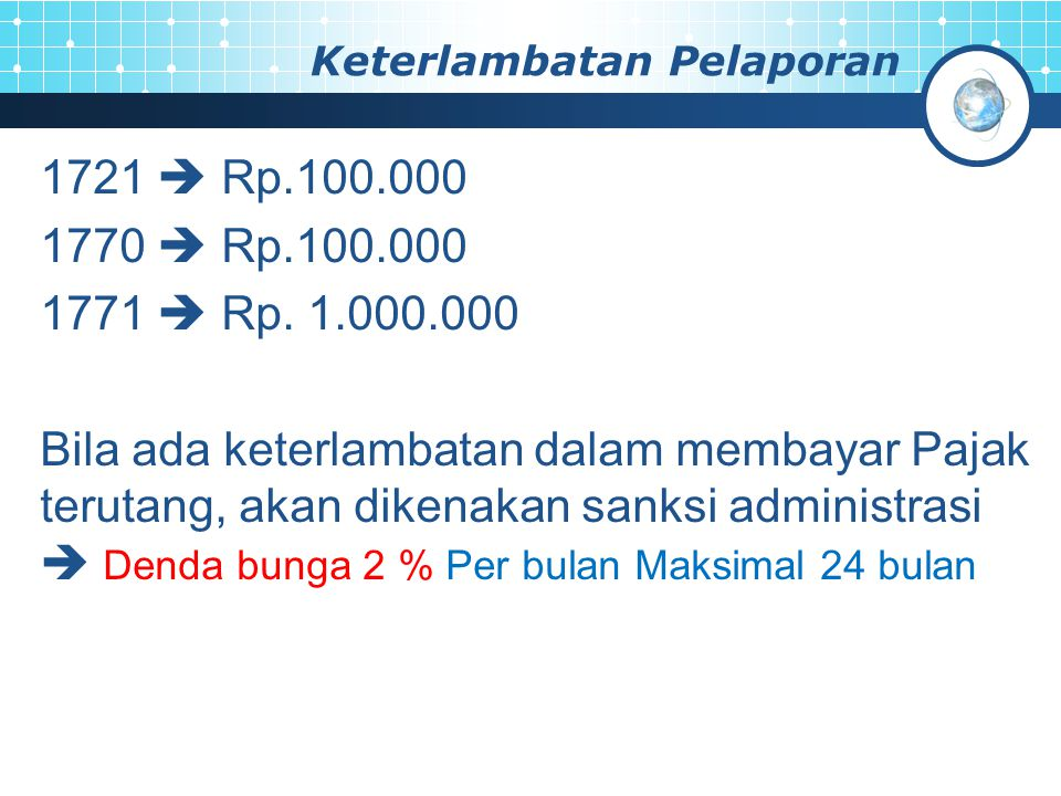 Keterlambatan Pelaporan 1721  Rp.100.000 1770  Rp.100.000 1771  Rp.