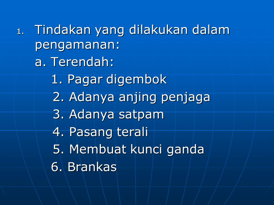 b.Tindakan yang terbaik: 1. Memasang CCTV 1. Memasang CCTV 2.