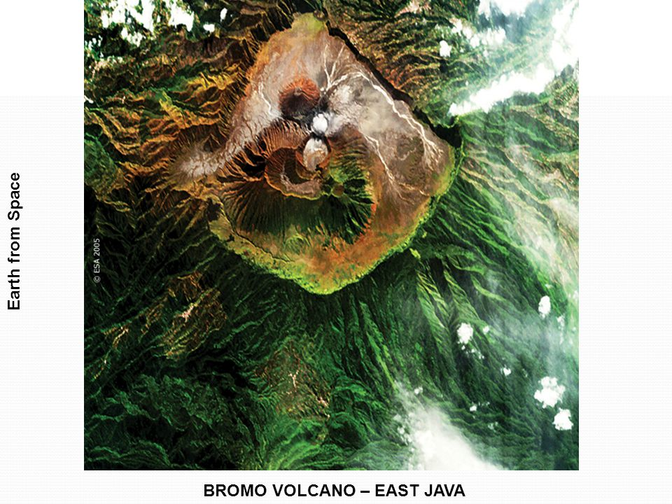 BROMO VOLCANO – EAST JAVA Earth from Space