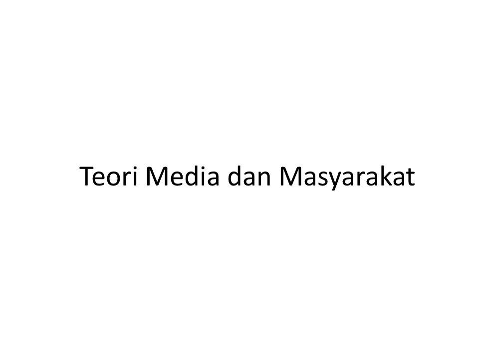Teori Media dan Masyarakat