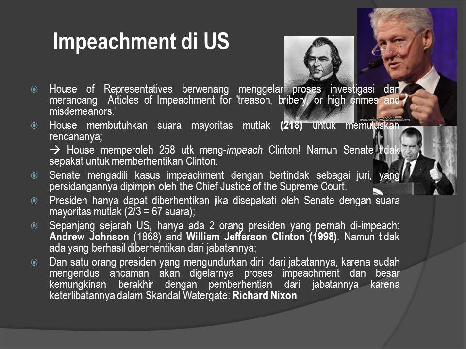 Impeachment di US  House of Representatives berwenang menggelar proses investigasi dan merancang Articles of Impeachment for 'treason, bribery, or hi