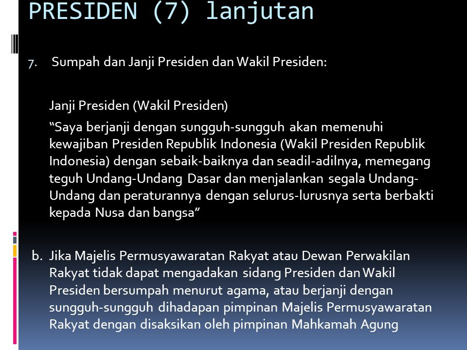 PRESIDEN (8) 8.Beberapa Kewenangan lain Presiden : a.