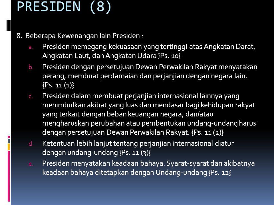 PRESIDEN (8) lanjutan 8.Beberapa Kewenangan lain Presiden : d.