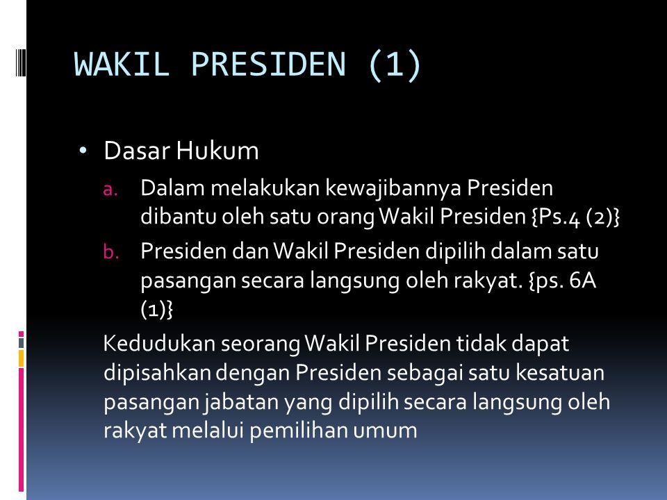 WAKIL PRESIDEN (1) Dasar Hukum a.