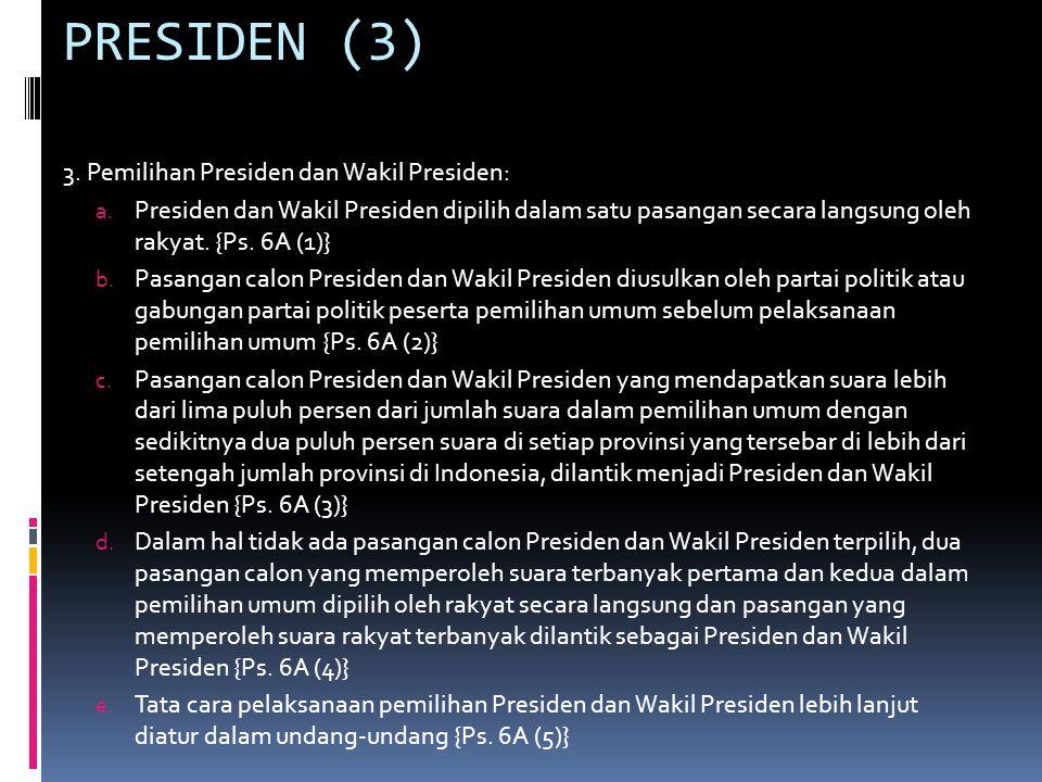 PRESIDEN (3) 3.Pemilihan Presiden dan Wakil Presiden: a.