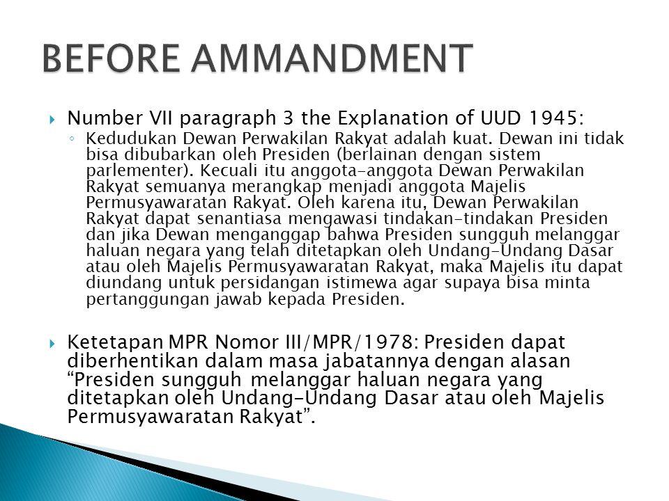  Number VII paragraph 3 the Explanation of UUD 1945: ◦ Kedudukan Dewan Perwakilan Rakyat adalah kuat.