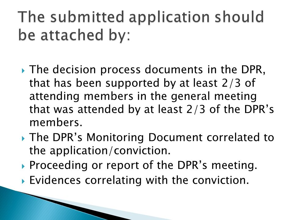  The decision process documents in the DPR, that has been supported by at least 2/3 of attending members in the general meeting that was attended by
