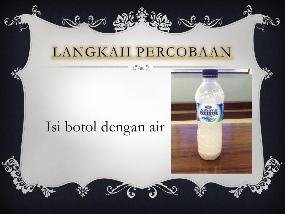 Isi botol dengan air