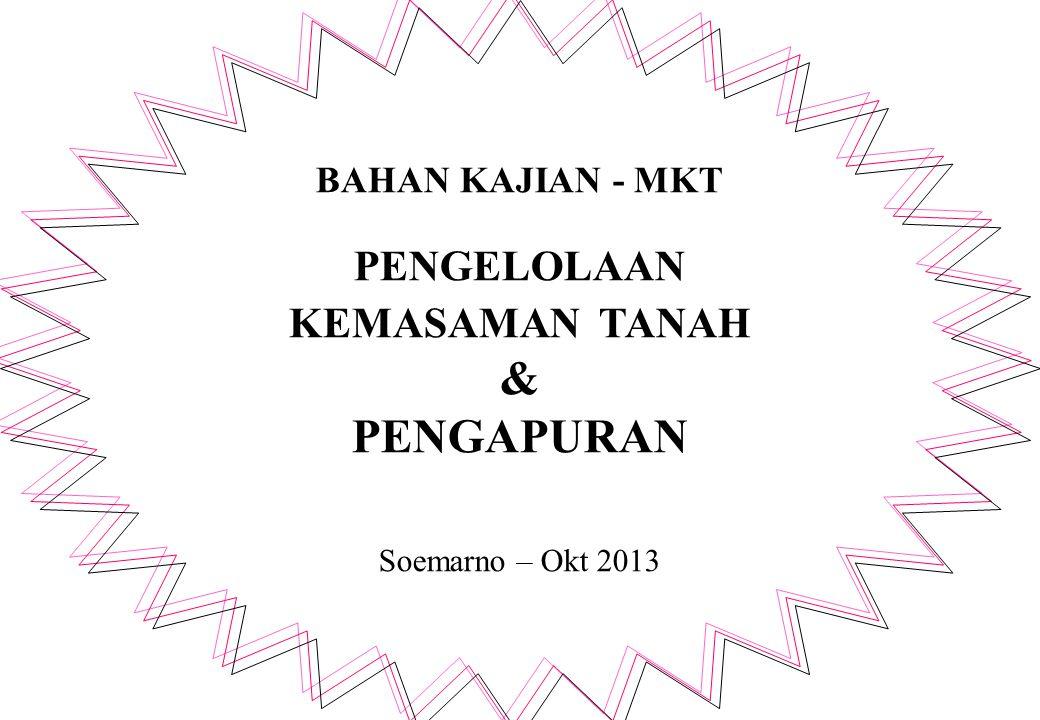 BAHAN KAJIAN - MKT PENGELOLAAN KEMASAMAN TANAH & PENGAPURAN Soemarno – Okt 2013