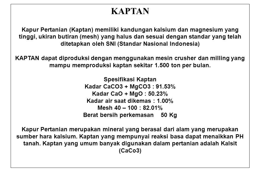 KAPTAN Kapur Pertanian (Kaptan) memiliki kandungan kalsium dan magnesium yang tinggi, ukiran butiran (mesh) yang halus dan sesuai dengan standar yang