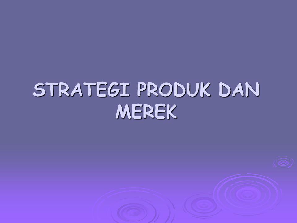Pemberian Merek Produk Secara Spesifik  Strategi pemberian merek pada suatu produk spesifik sering dibeli konsumen.