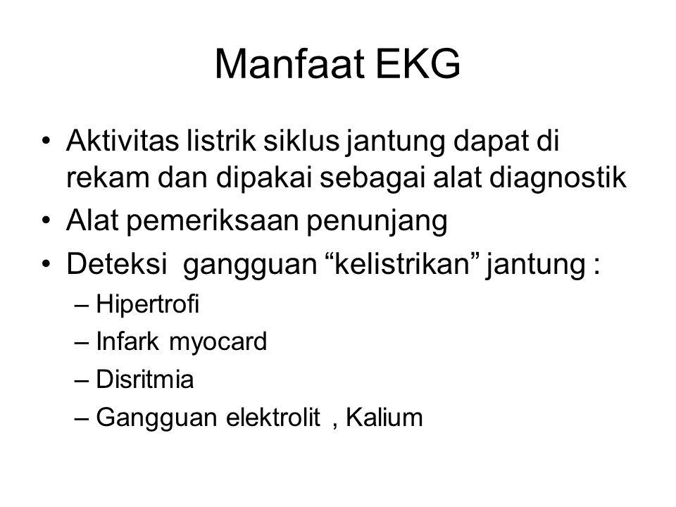 """Manfaat EKG Aktivitas listrik siklus jantung dapat di rekam dan dipakai sebagai alat diagnostik Alat pemeriksaan penunjang Deteksi gangguan """"kelistrik"""