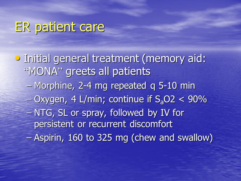 """ER patient care Initial general treatment (memory aid: """" MONA """" greets all patients Initial general treatment (memory aid: """" MONA """" greets all patient"""
