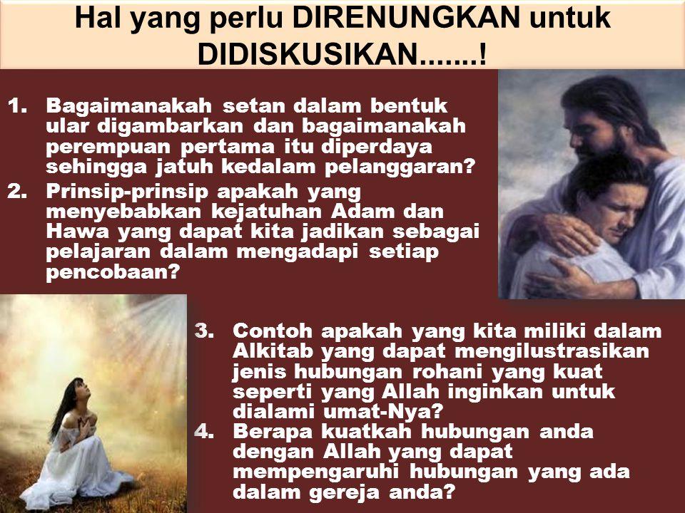 Oleh karena kecerdikan ular, Adan dan Hawa pun tertipu olehnya.