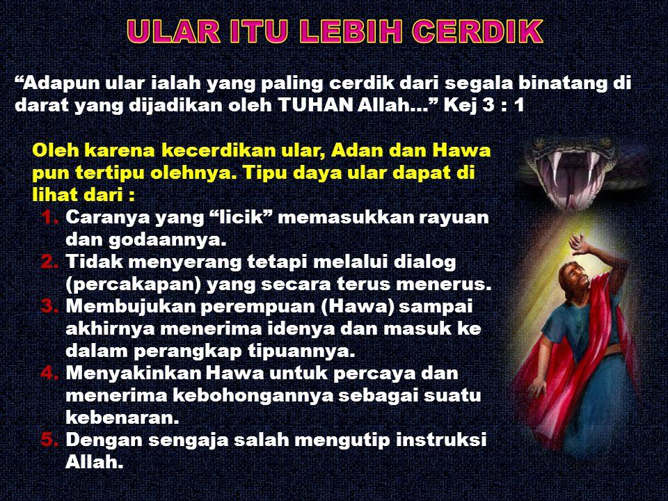 1.Iblis itu adalah pendusta dan bapa segala dusta.