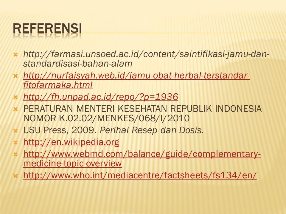  http://farmasi.unsoed.ac.id/content/saintifikasi-jamu-dan- standardisasi-bahan-alam  http://nurfaisyah.web.id/jamu-obat-herbal-terstandar- fitofarm