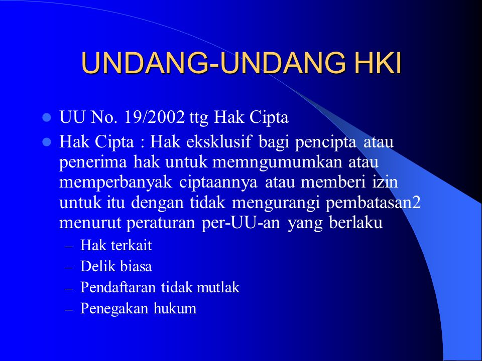 UU No. 19/2002 ttg Hak Cipta Hak Cipta : Hak eksklusif bagi pencipta atau penerima hak untuk memngumumkan atau memperbanyak ciptaannya atau memberi iz