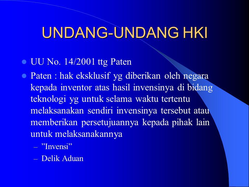 UU No. 14/2001 ttg Paten Paten : hak eksklusif yg diberikan oleh negara kepada inventor atas hasil invensinya di bidang teknologi yg untuk selama wakt