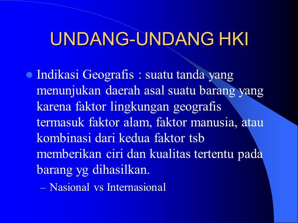 Indikasi Geografis : suatu tanda yang menunjukan daerah asal suatu barang yang karena faktor lingkungan geografis termasuk faktor alam, faktor manusia