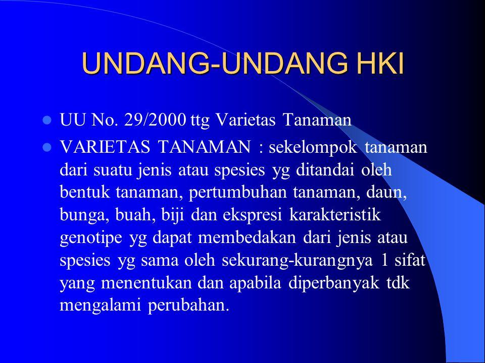 UU No. 29/2000 ttg Varietas Tanaman VARIETAS TANAMAN : sekelompok tanaman dari suatu jenis atau spesies yg ditandai oleh bentuk tanaman, pertumbuhan t